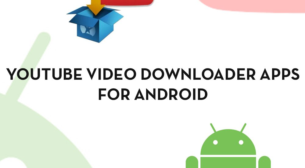 YouTube Video Downloader Apps for Android - Video Downloaders for YouTube