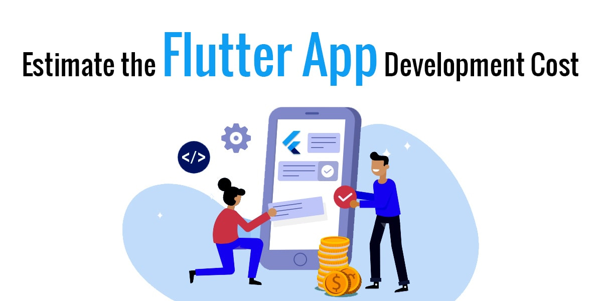 What can be the estimated Cost of Flutter Development