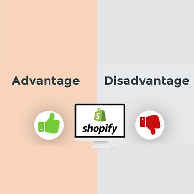 Shopify Advantages and Shopify Disadvantages